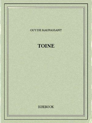 Toine - Maupassant, Guy de - Bibebook cover