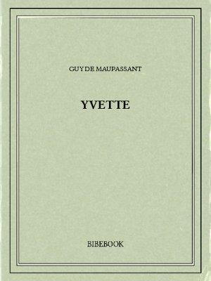 Yvette - Maupassant, Guy de - Bibebook cover
