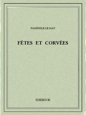 Fêtes et corvées - May, Pamphile Le - Bibebook cover