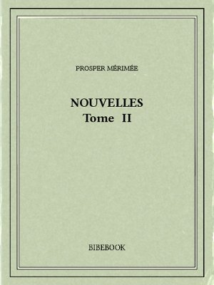 Nouvelles II - Mérimée, Prosper - Bibebook cover