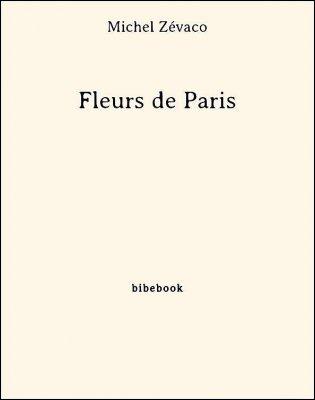 Fleurs de Paris - Zévaco, Michel - Bibebook cover