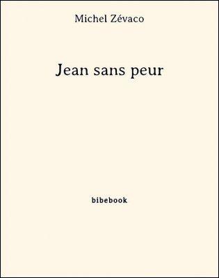 Jean sans peur - Zévaco, Michel - Bibebook cover