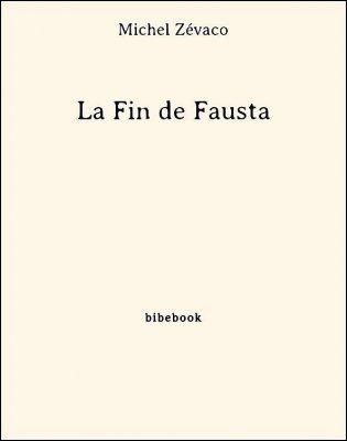 La Fin de Fausta - Zévaco, Michel - Bibebook cover