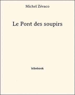 Le Pont des soupirs - Zévaco, Michel - Bibebook cover
