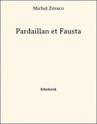 Pardaillan et Fausta - Zévaco, Michel - Bibebook cover
