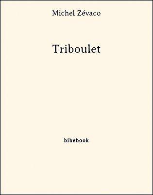 Triboulet - Zévaco, Michel - Bibebook cover