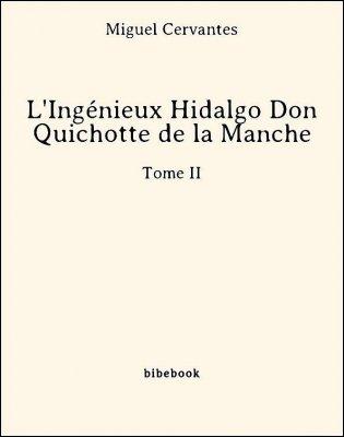 L'Ingénieux Hidalgo Don Quichotte de la Manche - Tome II - Cervantes, Miguel - Bibebook cover
