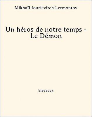 Un héros de notre temps - Le Démon - Lermontov, Mikhaïl Iourievitch - Bibebook cover