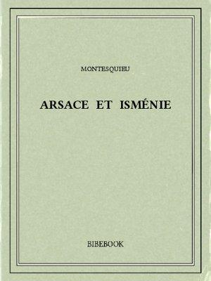 Arsace et Isménie - Montesquieu, Charles-Louis de Secondat - Bibebook cover