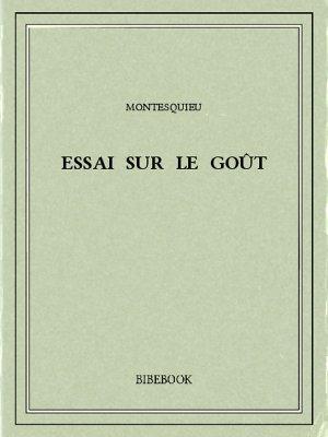 Essai sur le goût - Montesquieu, Charles-Louis de Secondat - Bibebook cover