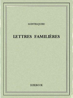 Lettres familières - Montesquieu, Charles-Louis de Secondat - Bibebook cover