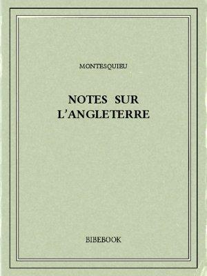 Notes sur l'Angleterre - Montesquieu, Charles-Louis de Secondat - Bibebook cover