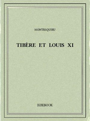 Tibère et Louis XI - Montesquieu, Charles-Louis de Secondat - Bibebook cover