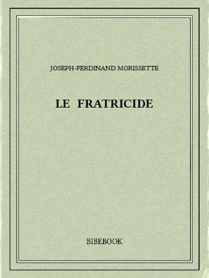 Le fratricide - Morissette, Joseph-Ferdinand - Bibebook cover