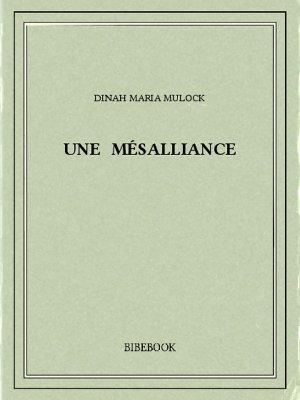 Une mésalliance - Mulock, Dinah Maria - Bibebook cover
