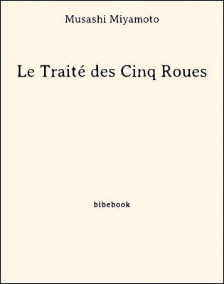Le Traité des Cinq Roues - Miyamoto, Musashi - Bibebook cover