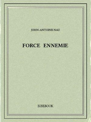 Force ennemie - Nau, John-Antoine - Bibebook cover