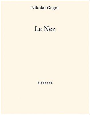 Le Nez - Gogol, Nikolai - Bibebook cover