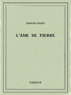 L'âme de Pierre - Ohnet, Georges - Bibebook cover
