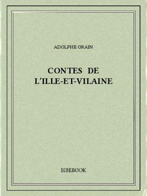 Contes de l'Ille-et-Vilaine - Orain, Adolphe - Bibebook cover