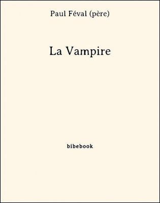 La Vampire - Féval (père), Paul - Bibebook cover