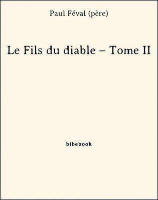 Le Fils du diable – Tome II - Féval (père), Paul - Bibebook cover