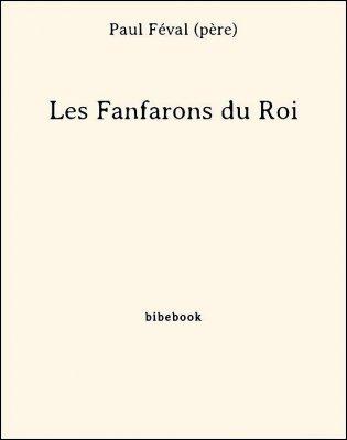 Les Fanfarons du Roi - Féval (père), Paul - Bibebook cover