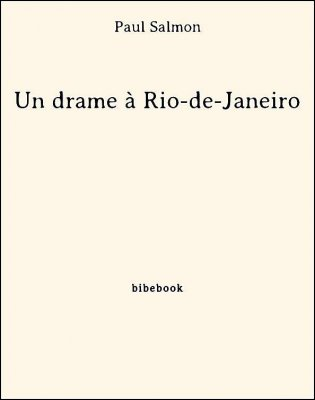 Un drame à Rio-de-Janeiro - Salmon, Paul - Bibebook cover