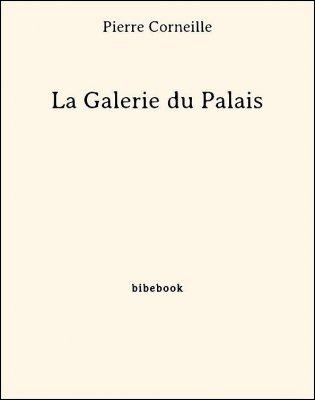 La Galerie du Palais - Corneille, Pierre - Bibebook cover
