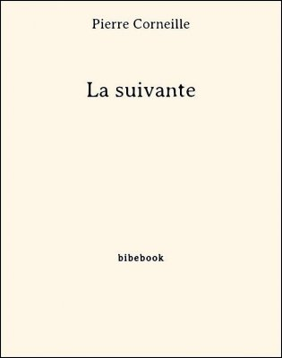 La suivante - Corneille, Pierre - Bibebook cover