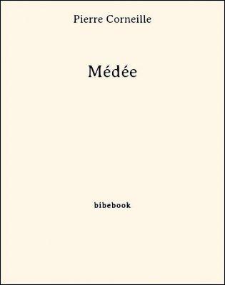 Médée - Corneille, Pierre - Bibebook cover