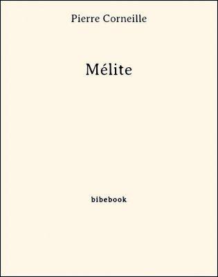 Mélite - Corneille, Pierre - Bibebook cover