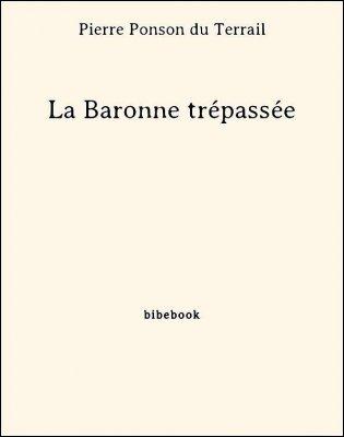 La Baronne trépassée - Ponson du Terrail, Pierre - Bibebook cover