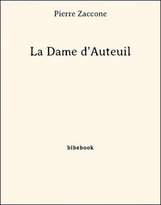 La Dame d'Auteuil - Zaccone, Pierre - Bibebook cover