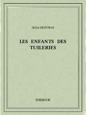 Les enfants des Tuileries - Pitray, Olga de - Bibebook cover