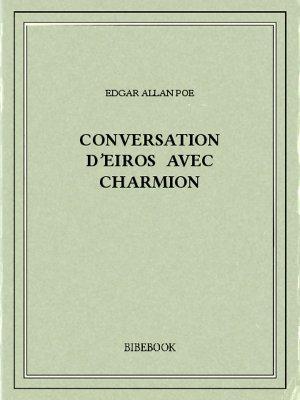 Conversation d'Eiros avec Charmion - Poe, Edgar Allan - Bibebook cover