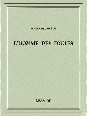 L'homme des foules - Poe, Edgar Allan - Bibebook cover