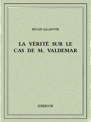 La vérité sur le cas de M. Valdemar - Poe, Edgar Allan - Bibebook cover