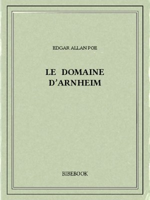 Le domaine d'Arnheim - Poe, Edgar Allan - Bibebook cover