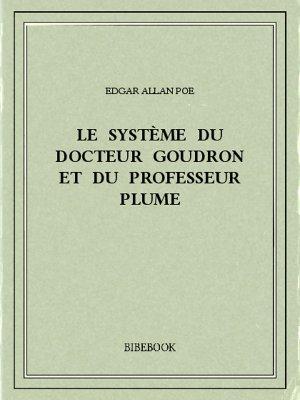 Le système du docteur Goudron et du professeur Plume - Poe, Edgar Allan - Bibebook cover