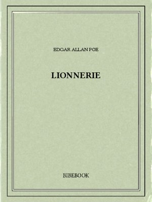 Lionnerie - Poe, Edgar Allan - Bibebook cover