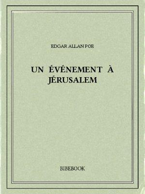 Un événement à Jérusalem - Poe, Edgar Allan - Bibebook cover