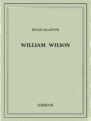 William Wilson - Poe, Edgar Allan - Bibebook cover