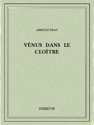 Vénus dans le cloître - Prat, Abbé du - Bibebook cover