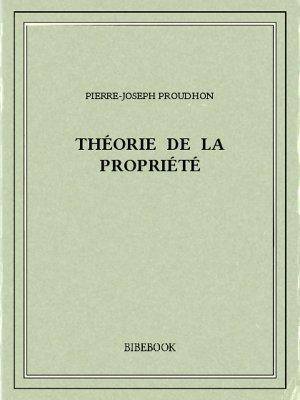Théorie de la propriété - Proudhon, Pierre-Joseph - Bibebook cover