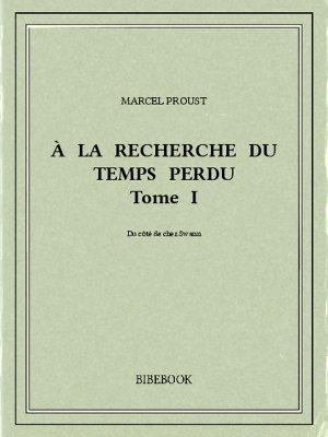 À la recherche du temps perdu I - Proust, Marcel - Bibebook cover