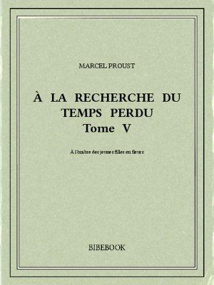 À la recherche du temps perdu V - Proust, Marcel - Bibebook cover