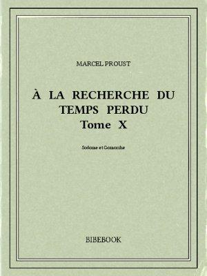 À la recherche du temps perdu X - Proust, Marcel - Bibebook cover