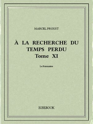 À la recherche du temps perdu XI - Proust, Marcel - Bibebook cover