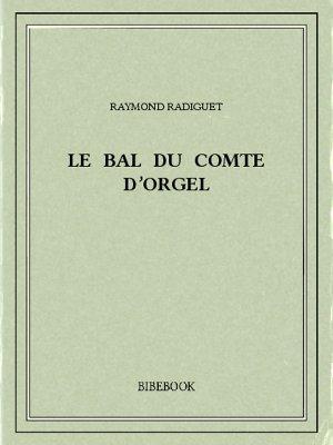 Le bal du comte d'Orgel - Radiguet, Raymond - Bibebook cover